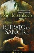 Retrato en Sangre - John Katzenbach - Ediciones B