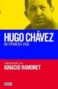 Hugo Chavez. Mi Primera Vida - Ignacio Ramonet - Debate