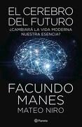El Cerebro del Futuro - Niro Mateo,Manes Facundo - Planeta