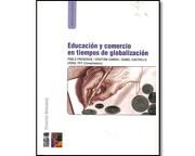 Educacion y Comercio en Tiempos de Globalizacion - Pablo Frederick,Cristián Candia E Isabel Castrillo - Ediciones Lom