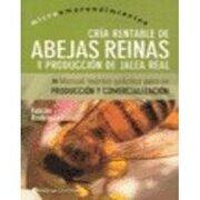 Cria Rentable de Abejas Reinas y Produccion de Jalea Real: Manual Teorico y Practico Para su Produccion y Comercializacion - Fabian Rodriguez - Continente