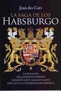 La Saga de los Habsburgo - Jean Des Cars - El Ateneo