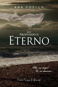 Muy Profundo ii. Eterno: Ella: Mi Ángel, yo: Su Demonio - Ana Coello - Nova Casa Editorial