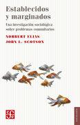 Establecidos y Marginados - Norbert Elias,John L. Scotson - Fondo De Cultura Económica
