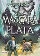 4. La Mascara de Plata Magisterium - CLARE - DESTINO