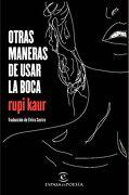 Otras Maneras de Usar la Boca - Rupi Kaur - Espasa