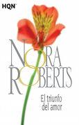 El Triunfo del Amor - Nora Roberts - Harlequin Iberica