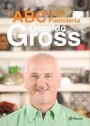 Abc de la Pasteleria, el - Osvaldo Gross - Planeta