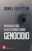 Introduccion a los Estudios Sobre Genocidio - Daniel Feierstein - Fondo De Cultura Económica