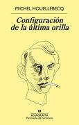 Configuracion De La Ultima Orilla - Michel Houellebecq - Anagrama