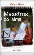 Maestros del Alma - OTERO MARIANA - RAIZ DE DOS