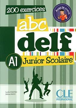 portada Abc Delf Junior Scolaire. Niveau a1. 200 Exercices (Livre + Cd-Rom) (libro en francés)
