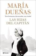 LAS HIJAS DEL CAPITAN - Maria Dueñas - Planeta