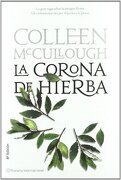 La Corona de Hierba - Colleen Mccullough - Editorial Planeta