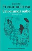 Uno Nunca Sabe - Roberto Fontanarrosa - Planeta