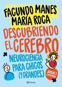 Descubriendo el Cerebro - Maria Roca Facundo Manes - PLANETA