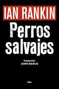 Perros Salvajes - Ian Rankin - Rba Libros