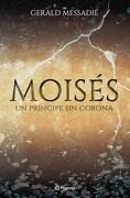 Moises  un Principe sin Corona - Messadie Gerald - Planeta