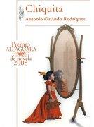 Chiquita (Premio Alfaguara 2008) - Antonio Orlando Rodriguez - Alfaguara