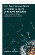 Lealtades Invisibles - Geraldine M. Spark,Ivan Boszormenyi-Nagy - Amorrortu
