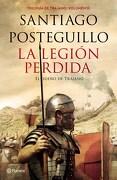 3. La Legion Perdida  Trilogia de Trajano - Posteguillo Santiago - Planeta