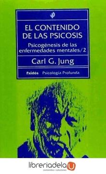 portada El Contenido de las Psicosis: Psicogénesis de las Enfermadades Mentales 2 (Psicología Profunda)