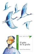Grito de la Grulla el         10Años - Samuel Alonso - Edelvives