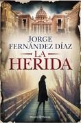 La Herida - Jorge Fernández Díaz - Planeta