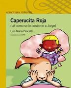 Caperucita Roja: Tal Como se lo Contaron a Jorge - Pescetti, Luis Maria - Santillana