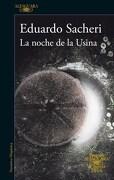 La Noche de la Usina - Sacheri Eduardo - Alfaguara
