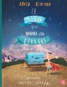 El Niño que Nadaba con Pirañas - David Almond - Fondo De Cultura Economica