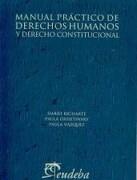 Manual Practico de Derechos Humanos y Derecho Constitucional - Darío Richarte/Eudeba - Eudeba