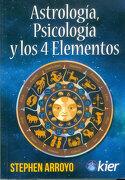 ASTROLOGIA PSICOLOGIA Y LOS 4 ELEMENTOS (RUSTICA) - Stephen Arroyo - Kier