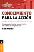 Conocimiento Para la Accion - Chris Argyris - Granica
