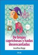 De Brujas Caprichosas y Hadas Desencantadas - Josefina Hepp - Zig-Zag