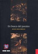 En Busca del Paraiso - Jean Delumeau - Fondo de Cultura Económica