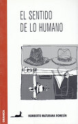 El Sentido de lo Humano - Maturana Romesin Humberto - Granica