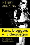 Fans, Blogueros y Videojuegos: La Cultura de la Colaboración (Comunicación) - Henry Jenkins - Paidos