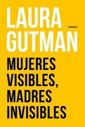 Mujeres Visibles , Madres Invisibles