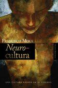 Neurocultura: Una Cultura Basada en el Cerebro (Alianza Ensayo) - Francisco Mora - Alianza Editorial