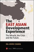 The East Asian Development Experience: The Miracle, the Crisis and the Future (libro en inglés) - Ha-Joon Chang - Zed Books Ltd