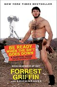 Be Ready When the Sh*T Goes Down: A Survival Guide to the Apocalypse (libro en inglés) - Forrest Griffin; Erich Krauss - Harpercollins Publishers Inc