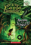 Recess is a Jungle!  A Branches Book (Eerie Elementary #3) (libro en inglés) - Jack Chabert - Scholastic Inc.