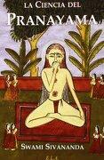 Ciencia de Pranayama, la (Swami Sivananda (Ela)) - Swami Sivananda - E. L. A.