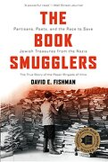 The Book Smugglers: Partisans, Poets, and the Race to Save Jewish Treasures From the Nazis (libro en inglés) - David E. Fishman - University Press Of New England