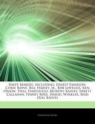 Articles on Knife Makers, Including: Ernest Emerson, Chris Reeve, Bill Harsey, Jr. , bob Loveless, ken Onion, Phill Hartsfield, Murphy Knives, Errett c (libro en inglés) - Hephaestus Books - Hephaestus Books