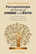 Psicogenealogia en Torno al Dinero y al Éxito - Marie-NoËLle Maston-Lerat - Obelisco