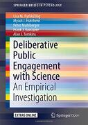 Deliberative Public Engagement With Science: An Empirical Investigation (Springerbriefs in Psychology) (libro en Inglés)