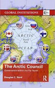 The Arctic Council: Governance Within the far North (Global Institutions) (libro en inglés)