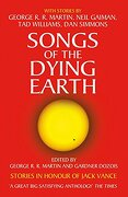 Songs of the Dying Earth: Stories in Honour of Jack Vance. Edited by George R. R. Martin and Gardner Dozois (libro en Inglés) - George R. R. Martin - Harpervoyager